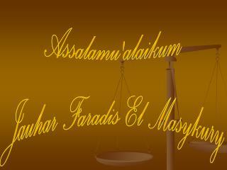 Assalamu'alaikum Jauhar Faradis  El  Masykury