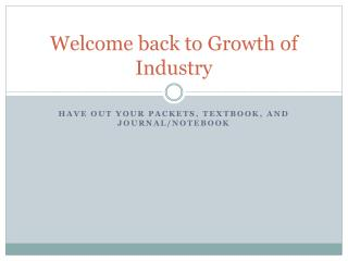 Welcome back to Growth of Industry
