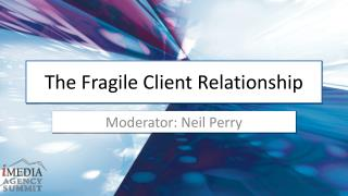 The Fragile Client Relationship