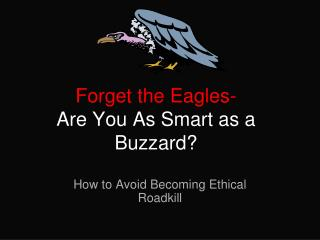 Forget the Eagles- Are You As Smart as a Buzzard?