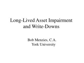 Long-Lived Asset Impairment  and Write-Downs