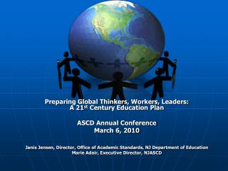 Preparing Global Thinkers, Workers, Leaders: A 21 st  Century Education Plan