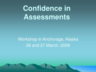 Confidence in Assessments