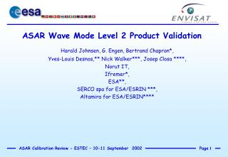 ASAR Wave Mode Level 2 Product Validation Harald Johnsen, G. Engen, Bertrand Chapron*,