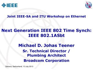 Next Generation IEEE 802 Time Synch: IEEE 802.1ASbt