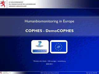 Humanbiomonitoring in Europe COPHES - DemoCOPHES