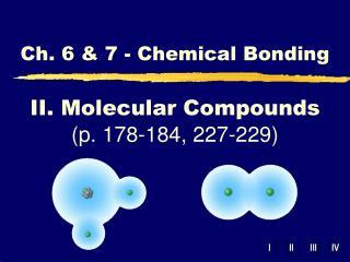 II. Molecular Compounds (p. 178-184, 227-229)