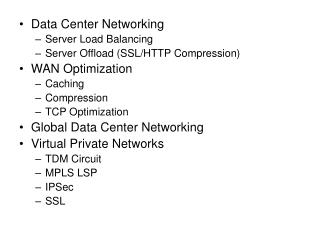 Data Center Networking Server Load Balancing Server Offload (SSL/HTTP Compression)