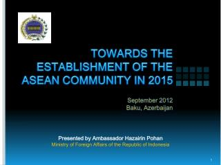 Presented by Ambassador Hazairin Pohan Ministry of Foreign Affairs of the Republic of Indonesia