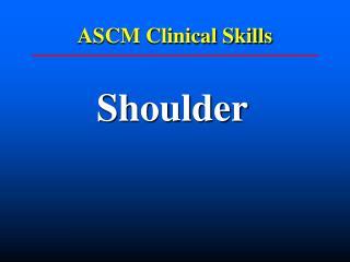 ASCM Clinical Skills