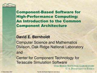 David E. Bernholdt Computer Science and Mathematics Division, Oak Ridge National Laboratory and