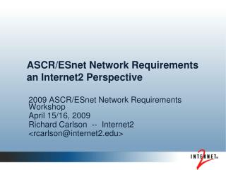 ASCR/ESnet Network Requirements  an Internet2 Perspective