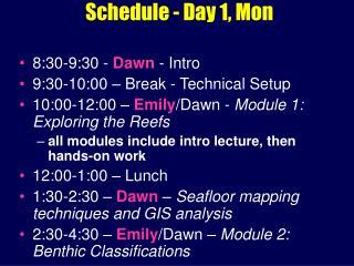Schedule - Day 1, Mon