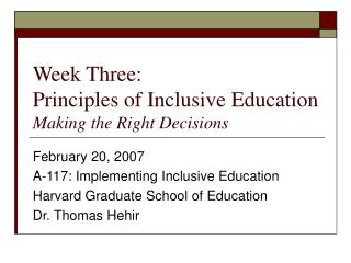 Week Three: Principles of Inclusive Education Making the Right Decisions