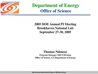 2005 DOE Annual PI Meeting Brookhaven National Lab September 27-30, 2005 Thomas Ndousse