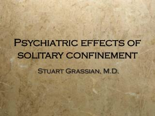 Psychiatric effects of solitary confinement