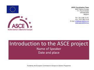 ASCE Coordination Team AGE Platform Europe 111, Rue Froissart 1040 Brussels Belgium