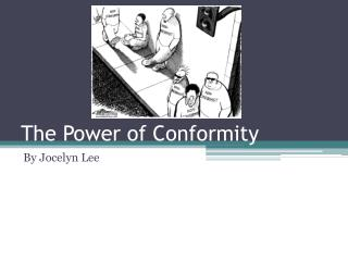 The Power of Conformity
