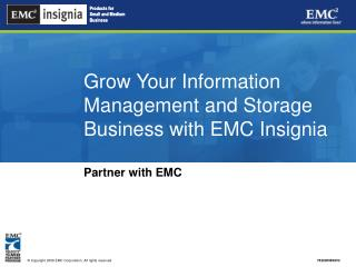 Grow Your Information Management and Storage Business with EMC Insignia