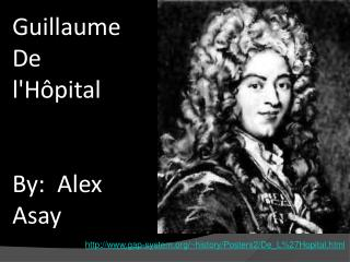 Guillaume De l'Hôpital  By:  Alex Asay