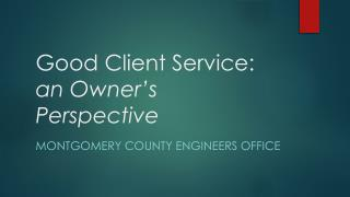 Good Client Service:  an Owner's Perspective