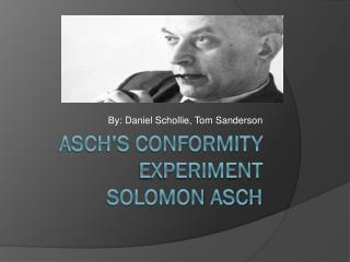 Asch�s Conformity Experiment Solomon Asch