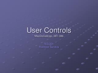 User Controls MacDonald pp. 381-386