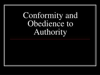 Conformity and Obedience to Authority