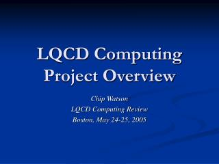 LQCD Computing  Project Overview