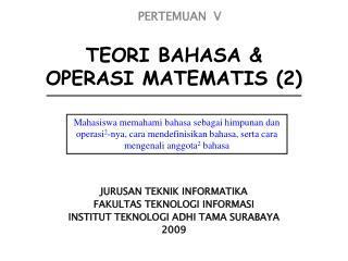 TEORI BAHASA & OPERASI MATEMATIS (2)