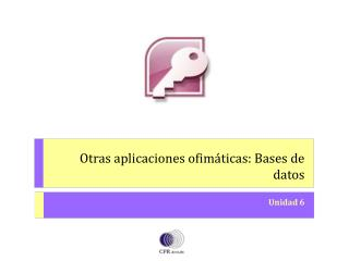 Otras aplicaciones ofimáticas: Bases de datos