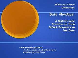 Carol Kaffenberger Ph.D.        Faculty Associate, Johns Hopkins University