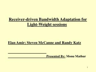 Receiver-driven Bandwidth Adaptation for Light-Weight sessions