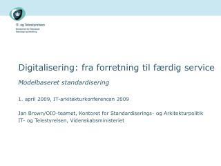 Digitalisering: fra forretning til f�rdig service