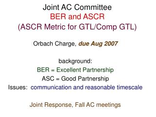 Joint AC Committee  BER and ASCR (ASCR Metric for GTL/Comp GTL)