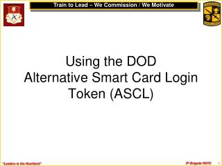 Using the DOD  Alternative Smart Card Login  Token (ASCL)