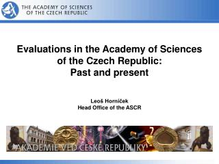 Evaluations in the Academy of Sciences of the Czech Republic:  Past  and  present