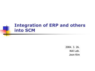 Integration of ERP and others into SCM