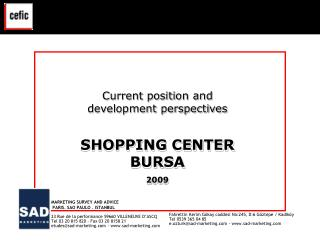Current position and development perspectives SHOPPING CENTER BURSA 2009