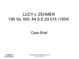 LUCY v. ZEHMER 196 Va. 493, 84 S.E.2d 516 1954