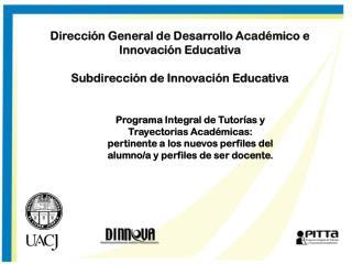 Dirección General de Desarrollo Académico e Innovación Educativa