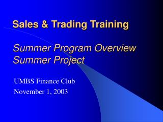 Sales & Trading Training Summer Program Overview Summer Project
