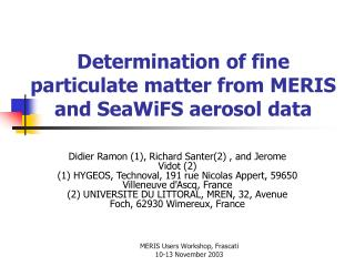 Determination of fine particulate matter from MERIS and SeaWiFS aerosol data