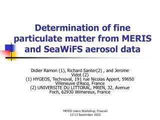 Determination of fine particulate matter from MERIS and SeaWiFS aerosol data