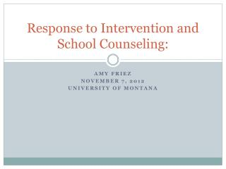 Response to Intervention and School Counseling:
