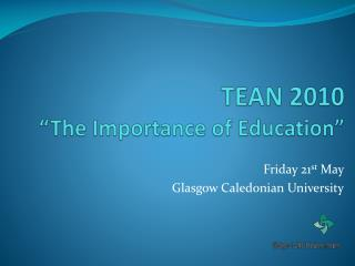 """TEAN 2010 """"The Importance of Education"""""""