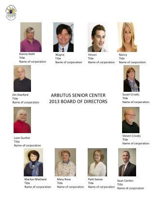 ARBUTUS SENIOR CENTER 2013 BOARD OF DIRECTORS