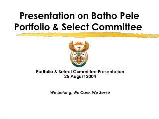Presentation on Batho Pele  Portfolio  Select Committee