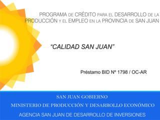 PROGRAMA DE CRÉDITO PARA EL DESARROLLO DE LA  PRODUCCIÓN Y EL EMPLEO EN LA PROVINCIA DE SAN JUAN