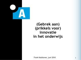 (Gebrek aan) (prikkels voor)  innovatie  in het onderwijs